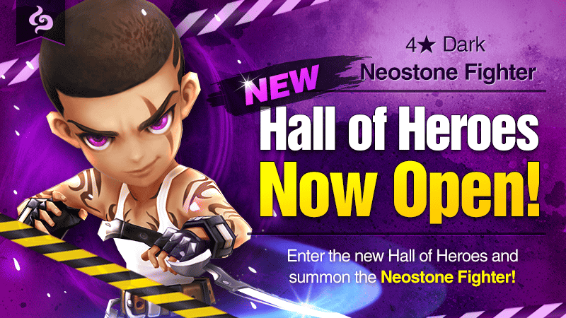 May Hall of Heroes – [4★ Neostone Fighter (Dark)] – May 12th 12pm – May 15th 12am