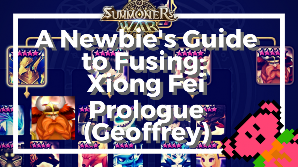 A Newbie's Guide to Fusing Xiong Fei – Prologue (Geoffrey)