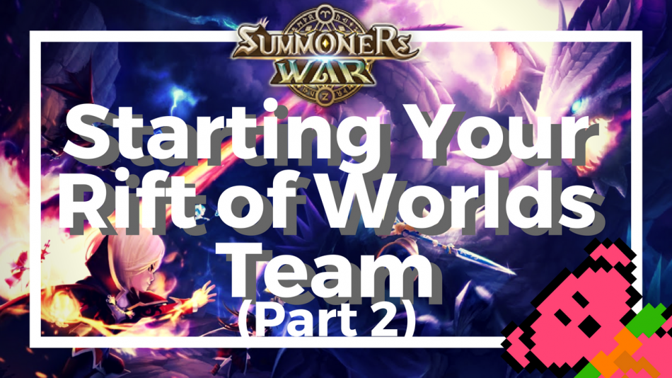 Starting Your Rift of Worlds Team (Part 2)